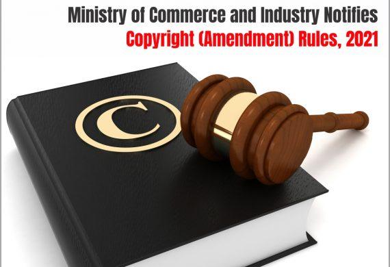 COPYRIGHT (AMENDMENT) RULES, 2021